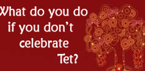 What do you do if you don't celebrate Tet